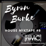 Byron Burke Live House Mixtape #8