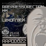 REPRESSURECTION - RRPOD022 - Lexofratix  (NOV 25th 2014 on DI.FM)