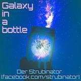 der Strubinator - Galaxy in a bottle (Techno Set Januar 2019)