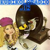 KUBIKOLORADIO #12 La Radio qui colore ta musique by DJ KUBIK & KLAUDIO