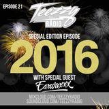 Teezzy Radio Ep.21 NYE 2016 DJ EarwaxXx