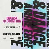 2018.06.06 - Amine Edge & DANCE @ EnCasa - Bikini Bay, La Seyne Sur Mer, FR