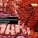 DJ RoGeR - Brokendubz podcast005