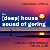 The [Deep] House Sound Of Goring (Promised Land :: Chapter 35 - Jan 2015)