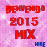 Bienvenido 2015 Mix (By MIKE MrLocomix)