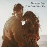 Morozova Olya - Love Came Here Mix