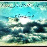 Edno_D#PodCast0713#sunshine#