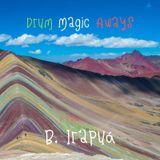 Drum Magic Aways ft B. Irapuá