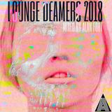 Lounge Deamers 2018 (Mixed by Alan Fort)