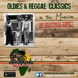 OLDIES & REGGAE CLASSICS in The Mansion by Selectress Aur'El [JahMusicMansionRadio-April 2017]