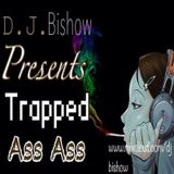Trapped Ass Ass (DJ Bishow's Trap Mix)