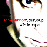 Tony Cannon - The Soul Soup Mixtape - Acid, Crash, Bang, Boogie