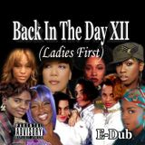 Back In The Day XII: Ladies First