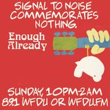 Signal To Noise 8/18/19 - S2N Commemorates Nothing