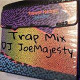 TRAPper Keeper Mix / hip-hop TRAP mix /Dj JoeMajesty