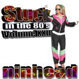 Stuck in the 80's Volume XXIII