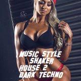 Music Style Shaker 12 #progressive #house #deeptech #darktechno #edmfamily by cologneandy