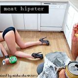 Misha Sha - MEAT HIPSTER