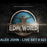 alex john dj - live set # 023 (electro dance music)