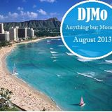 DJMo - Anything but Monday August 2013