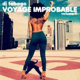 DJ TOBAGO - VOYAGE IMPROBABLE 7