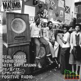 Real Roots Show with Sattamann Positive Radio 25/8/17