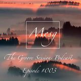 """""""The Groove Sessions Podcast"""", Episode #003"""