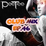 PeeTee - Electro & House Club Mix Ep.46 (November 2013)