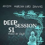 Deep Session 51 - Mixed By OUD (2019.08.11.)