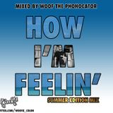 How I'm Feelin': Summer Mix Edition