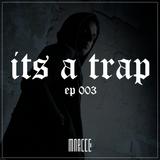 ITS A TRAP EP. 003   TRAP ✘ JUNGLE