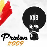 KDB Mafia On Proton [Episode 009 - 26/03/2016] by TrockenSaft