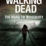 The Walking Dead - The Road to Wood bury - Unabridged - Part1