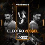Electro Vessel with Vessbroz Episode 66 ft. KOM