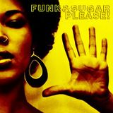 Funk & Sugar, Please! podcast 17 by Khu