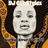 DJ GlibStylez - SOUL HOP (Street Soul) Vol.1