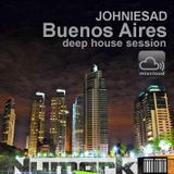 Johniesad ... Buenos Aires .. deep house session