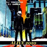 ALIVE2020 (made by DJ YAKISOVA&DJ RAMEN)