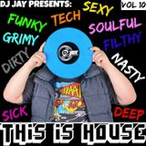 DJ JAY PRESENTS - THIS IS HOUSE (VOL 10) #NUDISCO