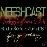 Neeshcast - April 06, 2016 (Four Year Anniversary)