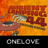 OneLove - AC44 : Creature Feature (Audio Only)