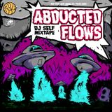 Abducted flows mixtape by Dj Self (Pipolass,R2F)