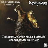 The 2018 DJ Corey Millz Birthday Celebration Millz Mix (Hip Hop & R&B) | DJ Corey Millz