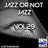 Jazz or Not Jazz 29 - DjSet by BarbaBlues