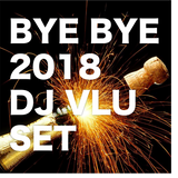 Bye Bye 2018 (VLU Tech House Set)