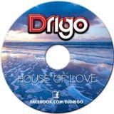 DRIGO - HOUSE OF LOVE