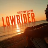 Sebastian Da Vinn - Lowrider (Dj Set) / Podcast Nov