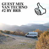 GUEST MIX VAN TECHNO #2 BY BRB