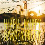 HIPPIE TRIPPY GARDEN PRETTY | FLUXFM Stream Channel | mix nr. 80 | 2018