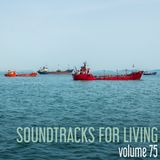 Soundtracks for Living - Vol. 75 - Guest Mix By Andy Reitz